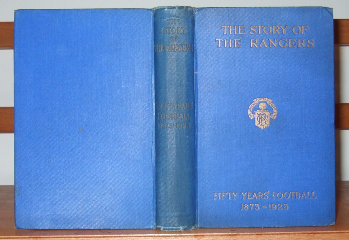 Image for The Story of the Rangers Fifty Years of Football 1873-1923