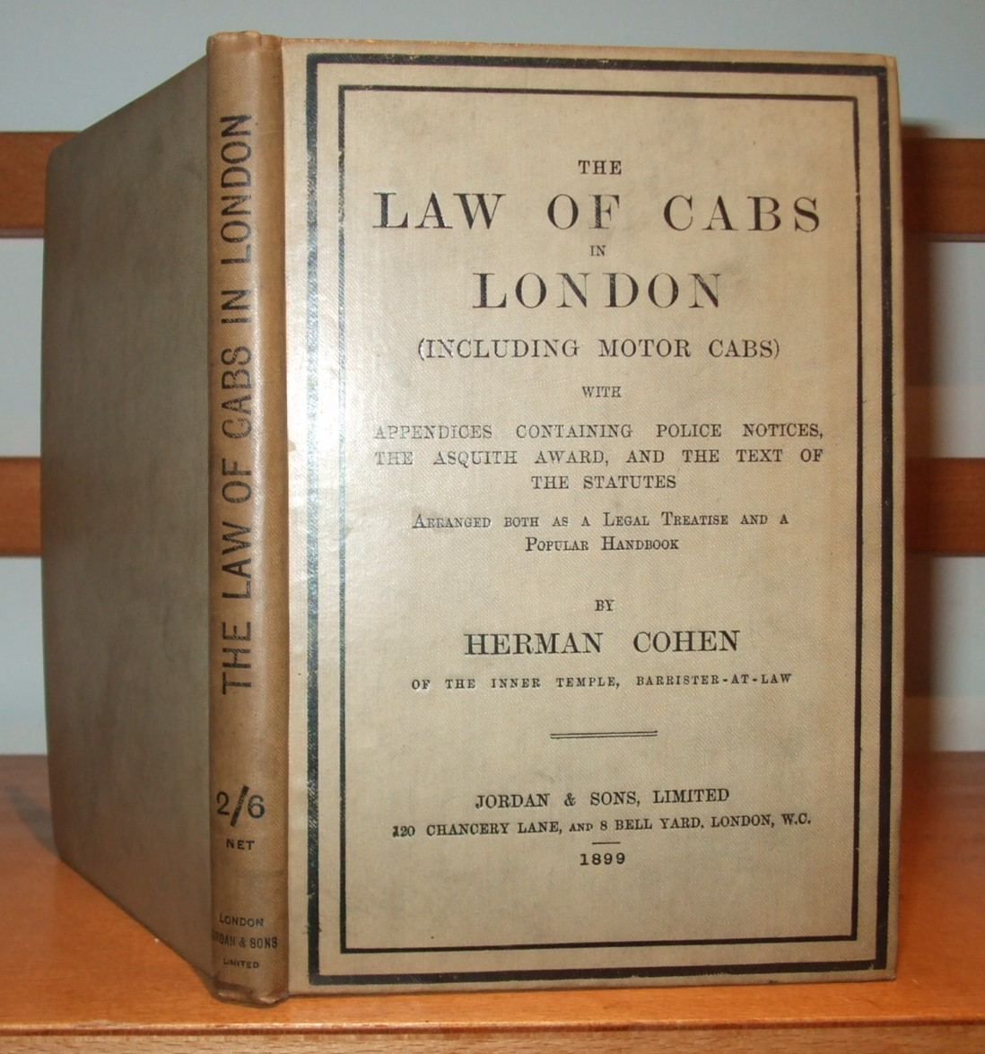 Image for The law of cabs in London : including motor cabs : with appendices containing police notices, the Asquith award, and the text of the statutes arranged both as a legal treatise and a popular Handbook