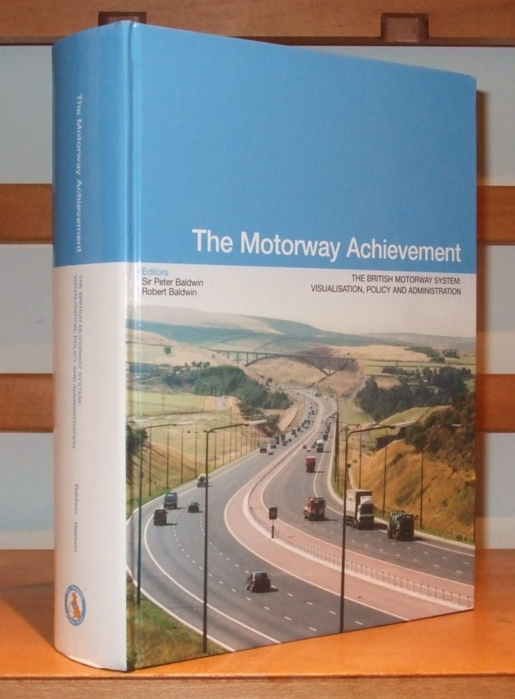 Image for The Motorway Achievement: Visualisation of the British Motorway System: Policy and Administration Volume 1