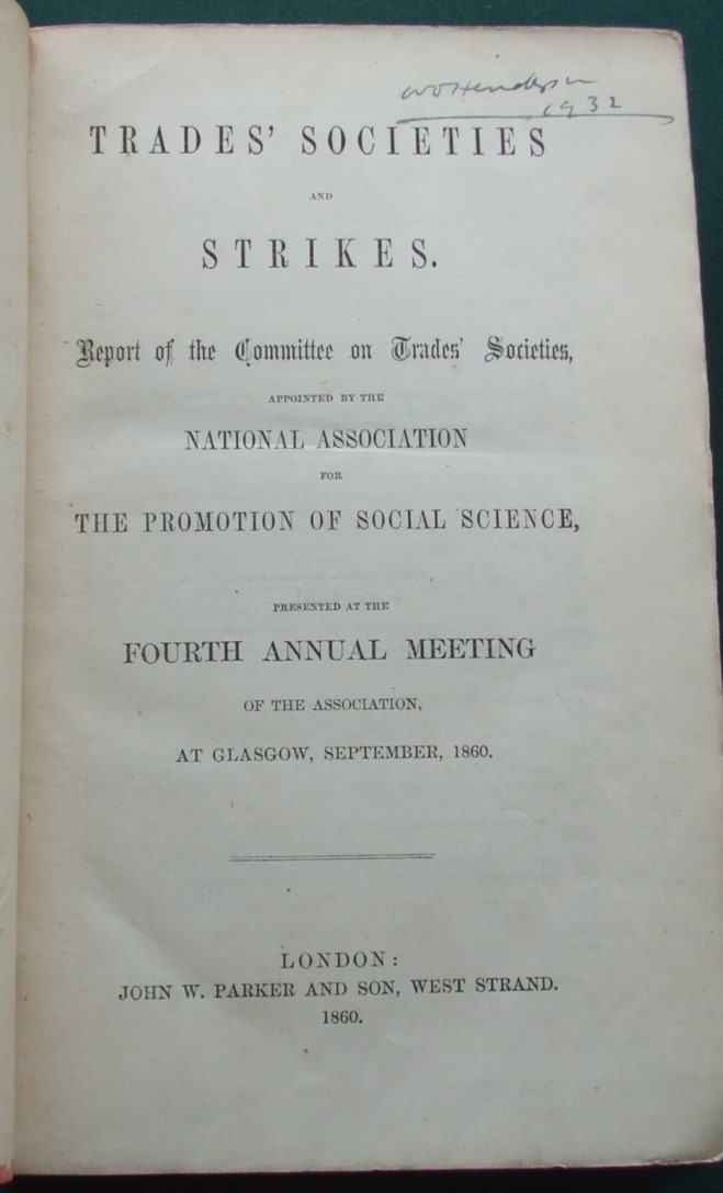 Image for Trades' Societies and strikes : report of the Committee on Trades' Societies, appointed by the National Association for the Promotion of Social Science, presented at the fourth annual meeting of the Association, at Glasgow, September, 1860