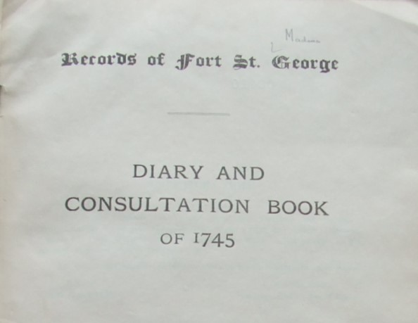 Image for Records of Fort St. George [ Diary and Consultation Book of 1745 ]