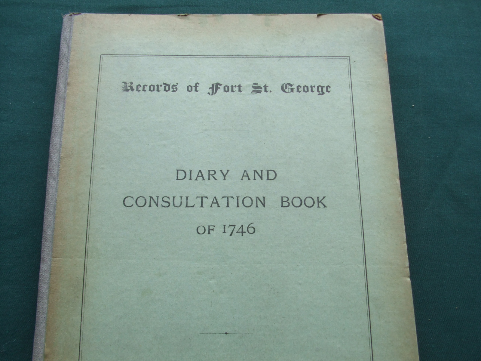 Image for Records of Fort St. George [ Diary and Consultation Book of 1746 ]