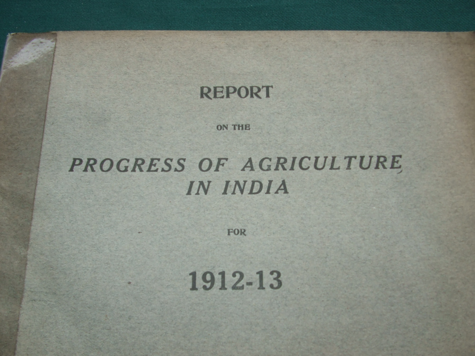 Image for Report on the Progress of Agriculture in India for 1912-13
