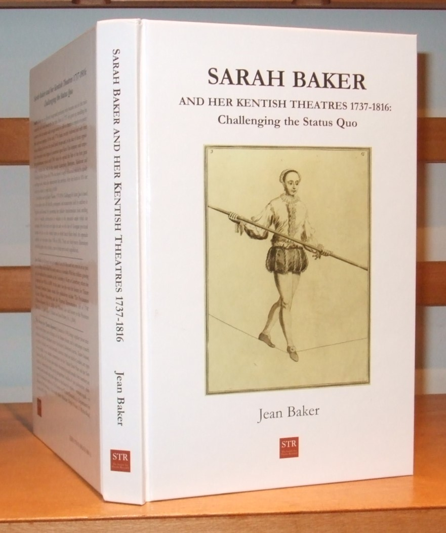Image for Sarah Baker and Her Kentish Theatres 1737-1816:challenging the Status Quo
