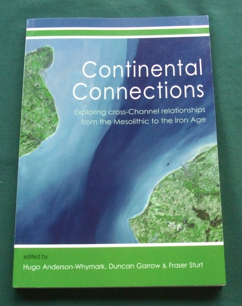 Image for Continental Connections: Exploring cross-channel Relationships from the Mesolithic to the Iron Age
