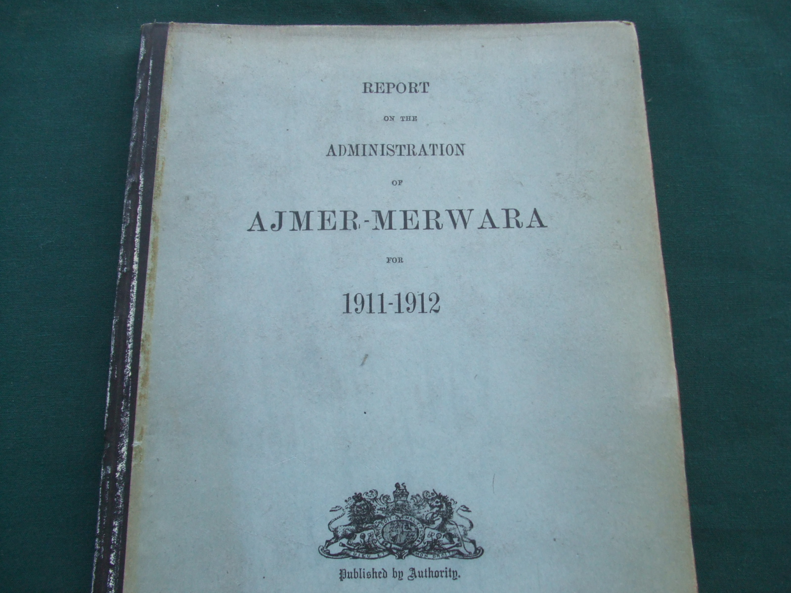 Image for Report on the Administration of Ajmer-Merwara for 1911-1912