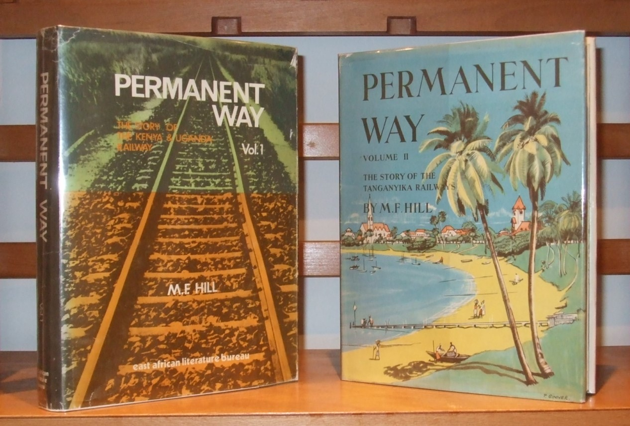 Image for Permanent Way the Story of the Kenya and Uganda Railway. [ Volume 2. The Story of the Tanganyika Railway ]  [ Complete in 2 Volumes ]