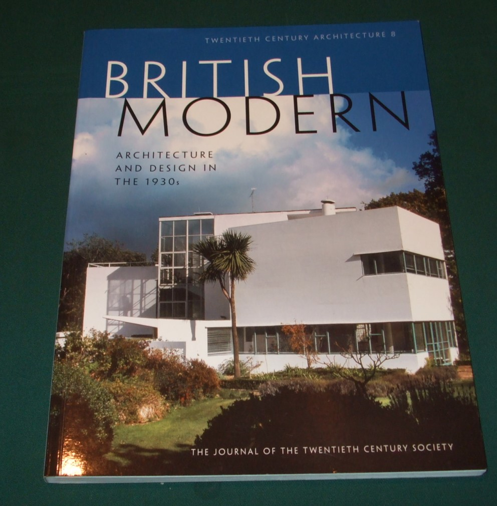 Image for British Modern - Architecture and Design in the 1930s: British Modern - Architecture and Design in the 1930s No. 8 (Twentieth Century Architecture)