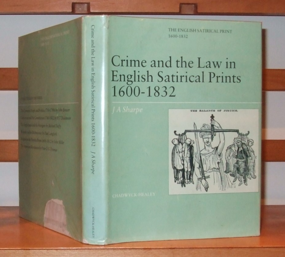 Image for Crime and the Law in English Satirical Prints, 1600-1832 (The English satirical print, 1600-1832)
