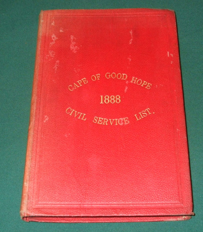 Image for The Cape of Good Hope Civil Service List 1888 : containing the official return of the civil and military establishments of the colony, pension lists, acts and regulations, services and duties of officers, particulars of the government and Parliament.
