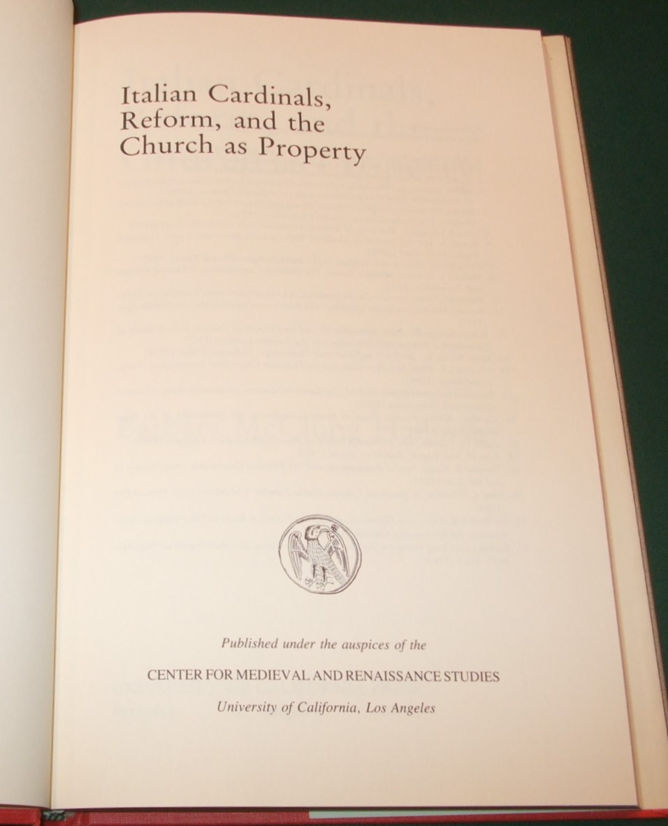 Image for Italian Cardinals, Reform and the Church as Property, 1492-1563 (Publications of the UCLA Center for Medieval & Renaissance Studies)