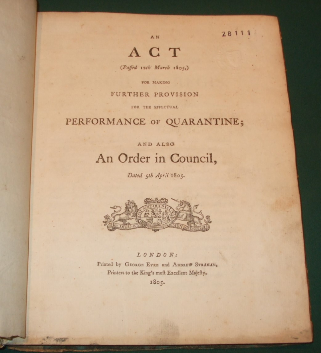Image for Act passed March 12 1805, making further provision for the Effectual Performance of Quarantine, also an Order in Council, Dated 5th April 1805