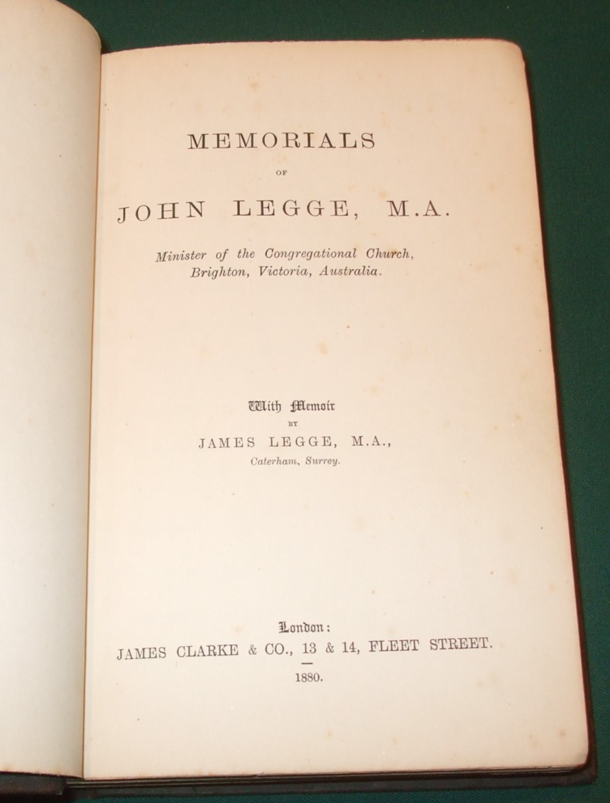 Image for Memorials of John Legge, M. A. Minister of the Congregational Church, Brighton, Victoria, Australia [ with a Memoir By James Legge ]