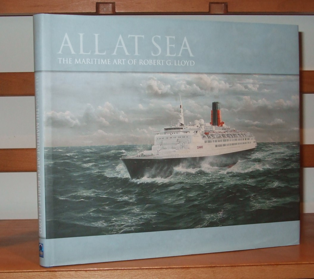 Image for All at Sea the Maritime Art of Robert G. Lloyd