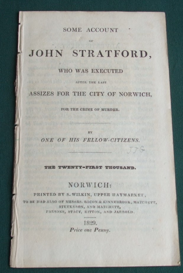 Image for Some account of John Stratford, who was executed after the last assizes for the city of Norwich, for the crime of Murder