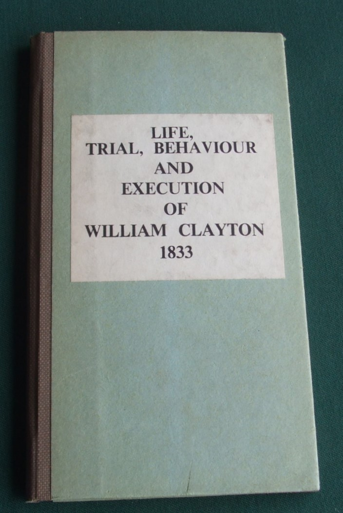 Image for Particulars of the Life, Trial, Behavoiur, and Execution of William Clayton, Who Was Hanged at Nottingham, on Tuesday, the Second of April 1833, for Murdering Samuel Kay of Sutton-Cum-Lound, Near East Retford