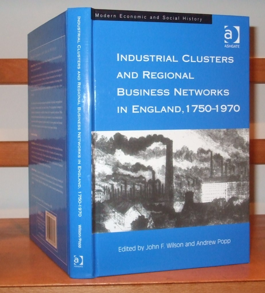 Image for Industrial Clusters and Regional Business Networks in England, 1750-1970 (Modern Economic and Social History)