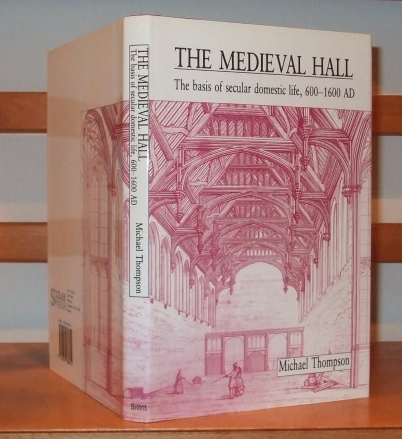 Image for The Medieval Hall: Basis of Secular Domestic Life, 600-1600 AD