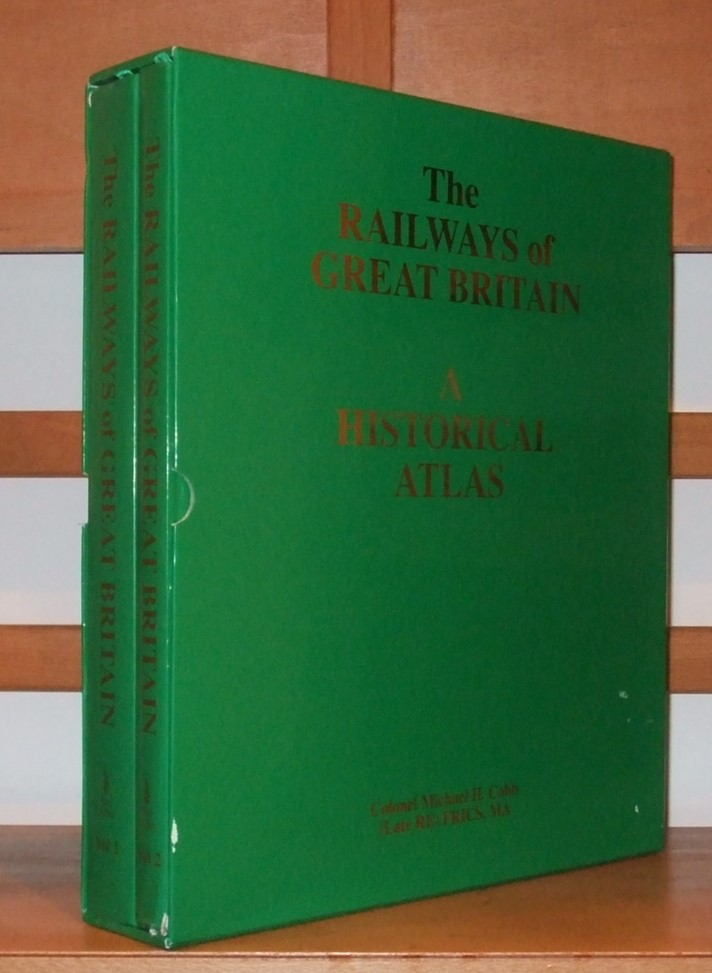 Image for Railways of Great Britain a Historical Atlas at a Scale of 1 Inch to 1 Mile [ Complete in 2 Volumes ]