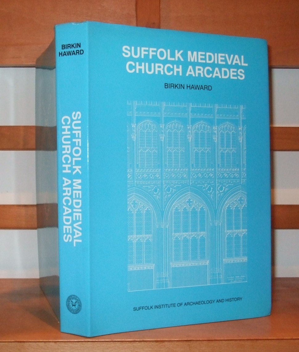 Image for Suffolk Medieval Church Arcades, 1150-1550: A Measured Drawing Survey with Notes and Analysis