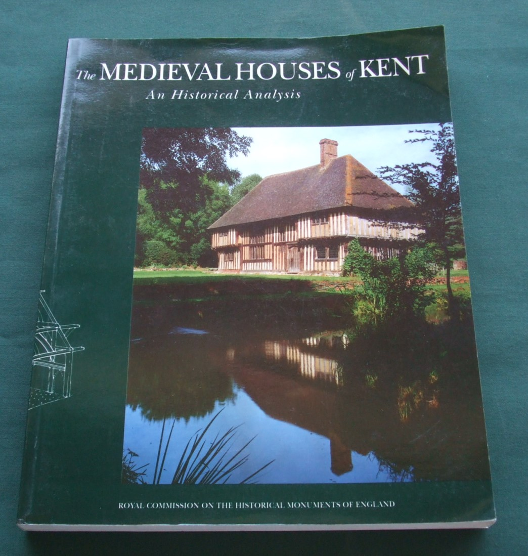 Image for The Medieval Houses of Kent: An Historical Analysis
