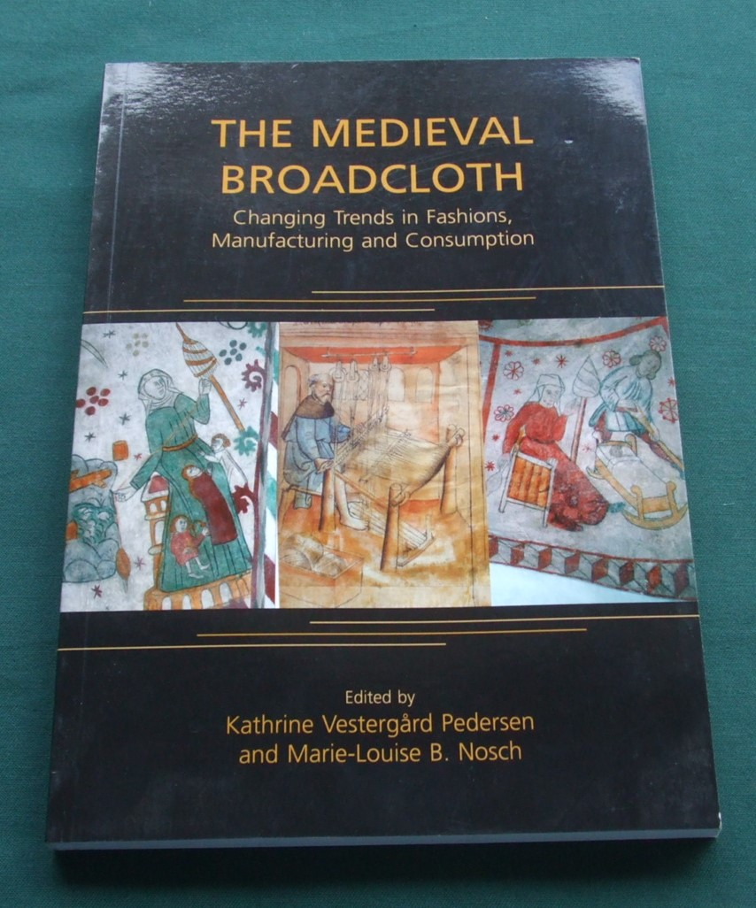 Image for The Medieval Broadcloth Changing Trends in Fashions, Manufacturing and Consumption
