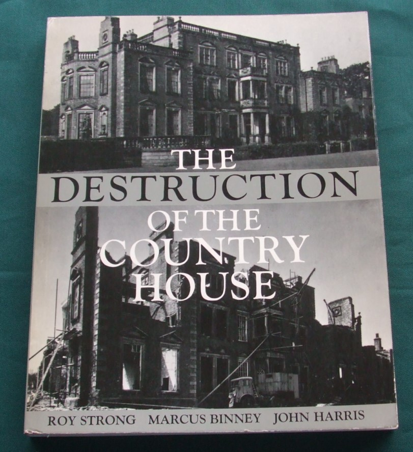Image for The Destruction of the Country House: 1875-1975