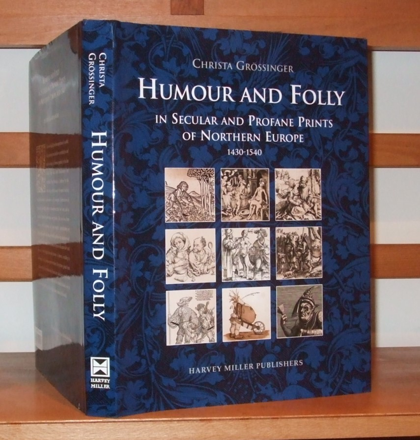 Image for Humour and Folly in Secular and Profane Printes of Northern Europe, 1430-1540