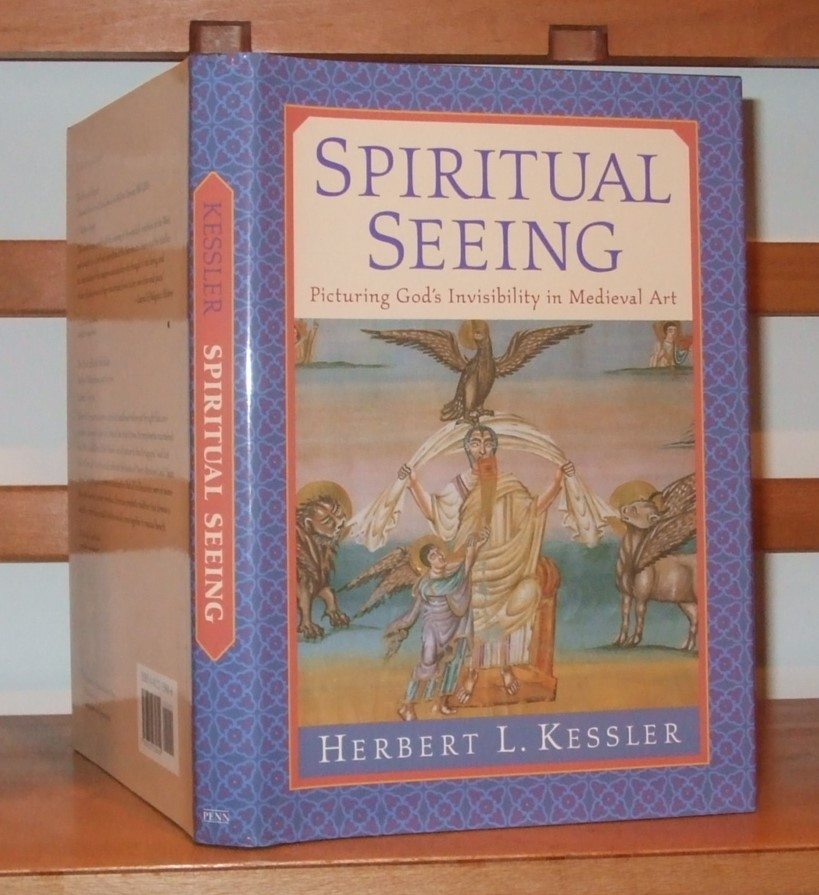 Image for Spiritual Seeing: Picturing God's Invisibility in Medieval Art (The Middle Ages Series)