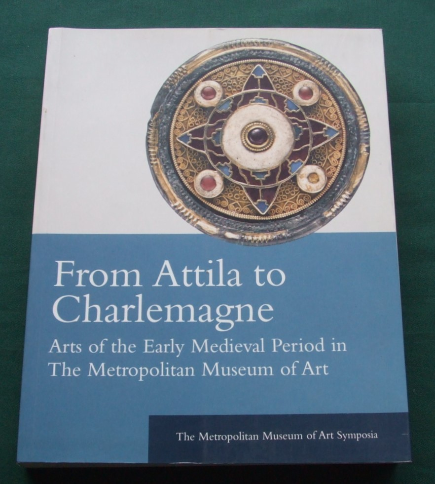 Image for Attila to Charlemagne: Arts of the Early Medieval Period in the Metropolitan Museum of Art