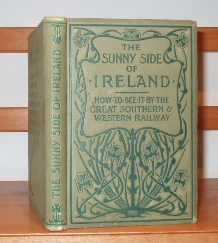 Image for The Sunny Side of Ireland. How to See it By the Great Southern and Western Railway