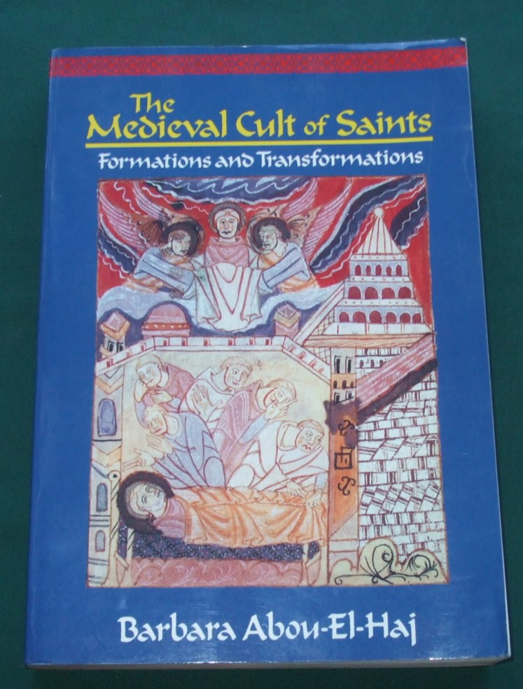 Image for The Medieval Cult of Saints: Formations and Transformations
