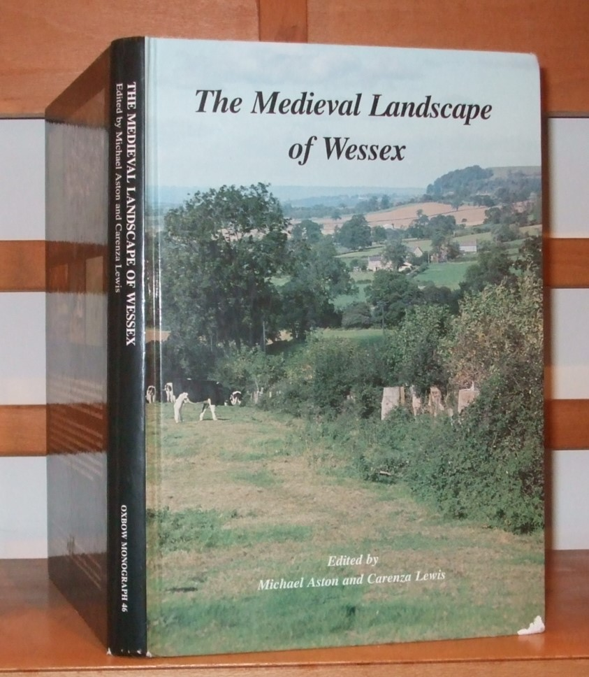 Image for The Medieval Landscape of Wessex [ Oxbow Monograph 46 ]