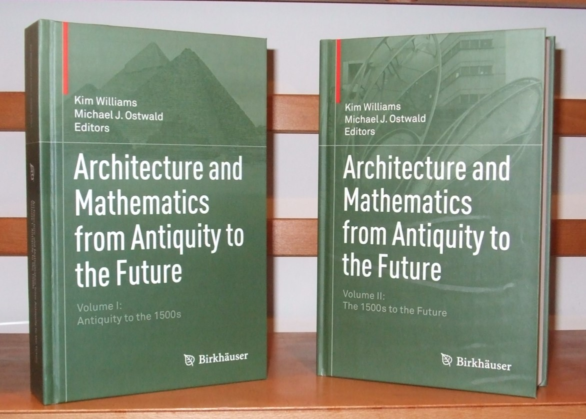 Image for Architecture and Mathematics from Antiquity to the Future. Antiquity to the 1500s. The 1500s to the Future. [ Complete in 2 Volumes ]