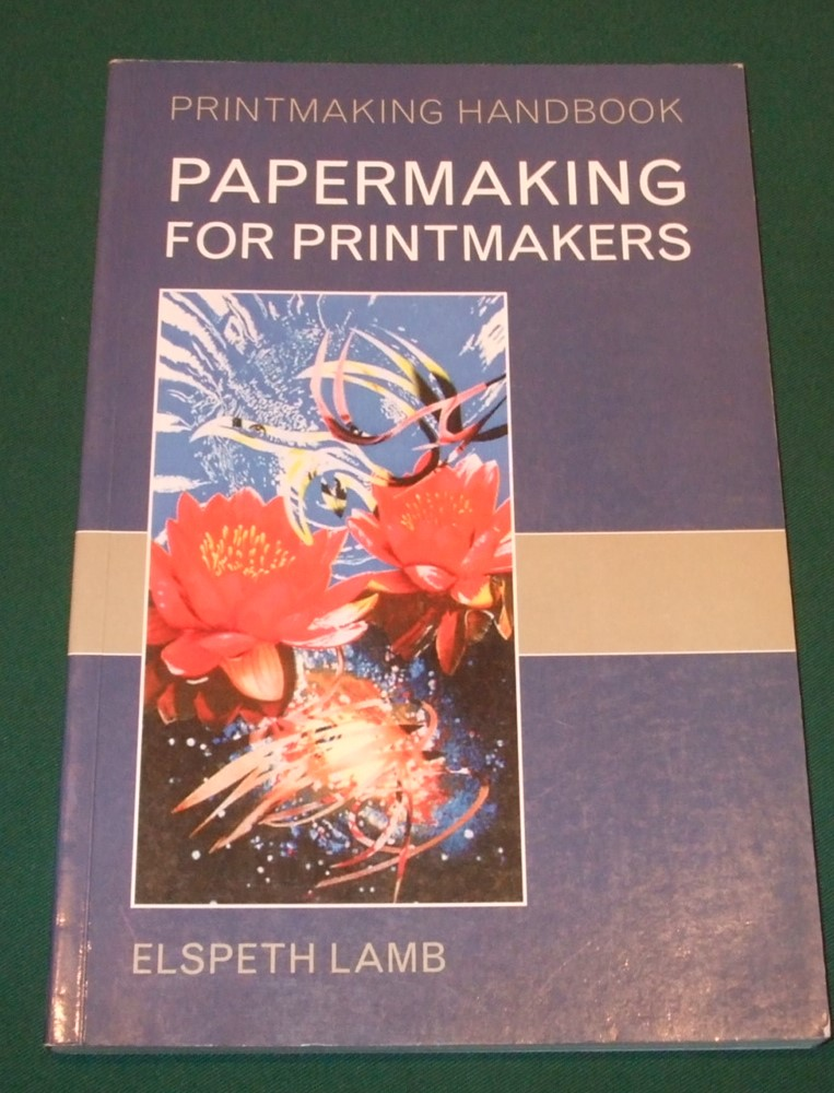 Image for Papermaking for Printmakers (Printmaking Handbooks)