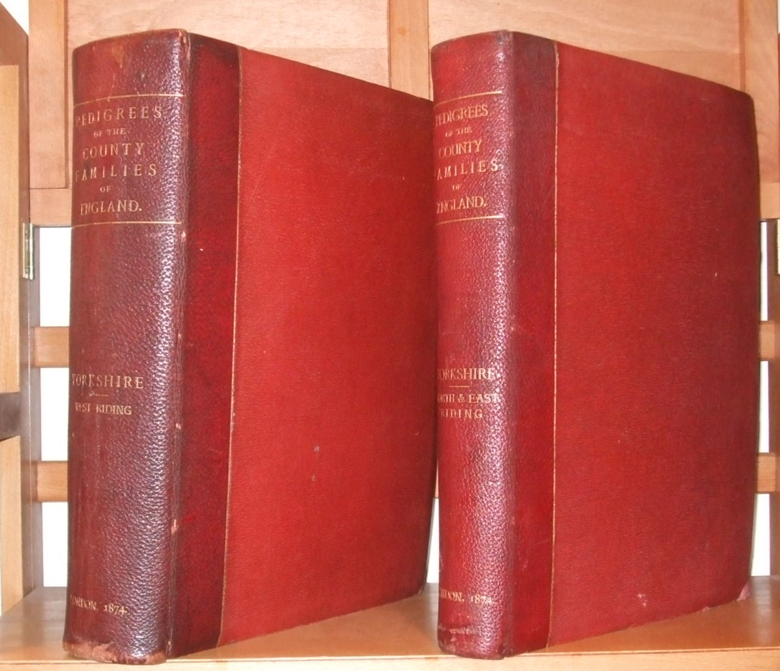 Image for Pedigrees of the County Families of Yorkshire [ Complete in 2 Volumes. Limited to 30 Copies ]