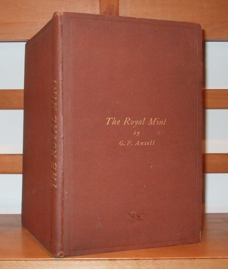 Image for The Royal Mint: Its Working, Conduct, and Operations, Fully and Practically Explaied [ Inscribed Copy ]
