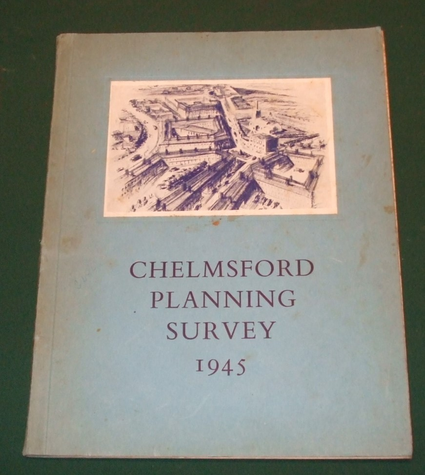Image for Chelmsford Planning Survey 1945 a Survey and Plan for Chelmsford Borough and Rural District Sponsored By the Chelmsford Area Planning Group