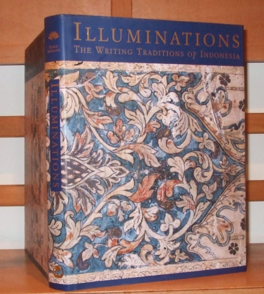 Image for Illuminations: Writing Traditions of Indonesia [ Featuring Manuscripts from the National Library of Indonesia ]