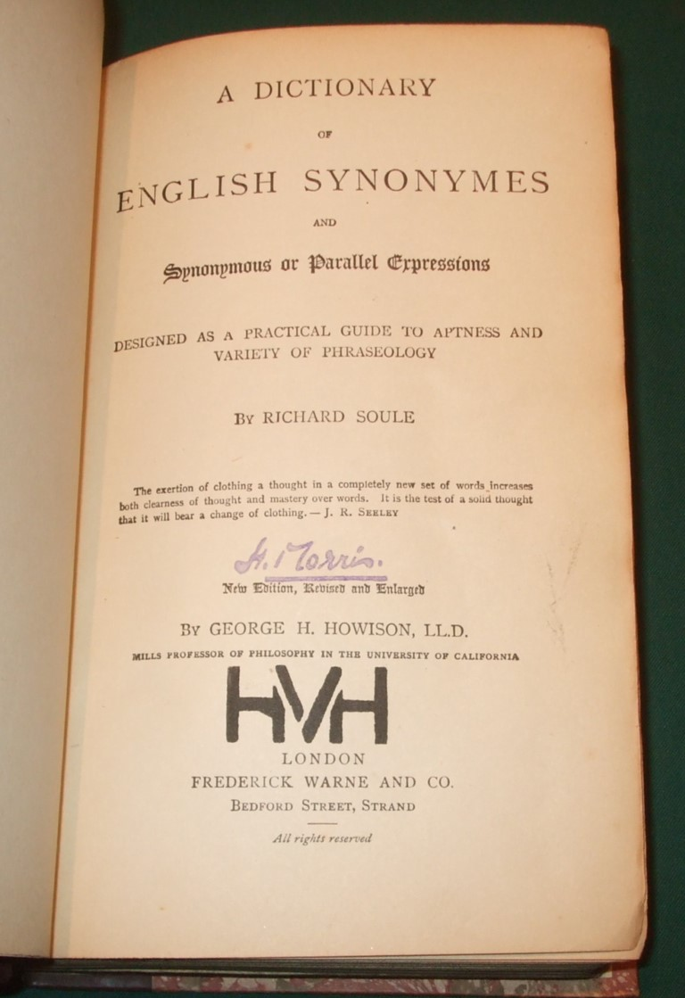 Image for A dictionary of English synonymes and synonymous or parallel expressions, designed as a practical guide to aptness and variety of phraseology, by Richard Soule