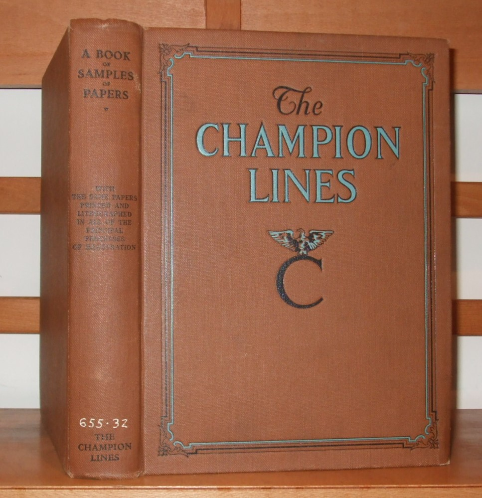 Image for The Champion Lines : A Book Of Samples Of Papers Manufactured To Print Properly All Kinds Of Illustrations Together With A Book Of The Same Papers Printed And Lithographed In All Of The Principal Processes Used for Illustration