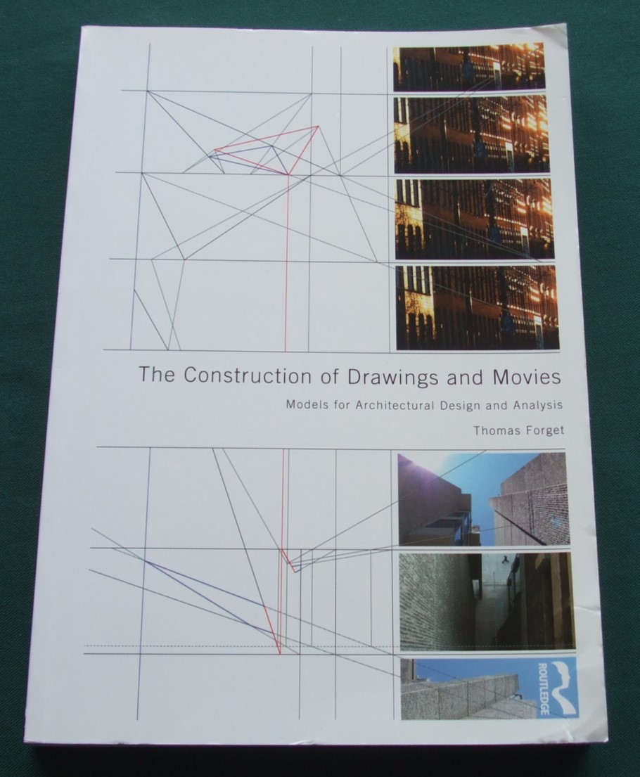 Image for The Construction of Drawings and Movies: Models for Architectural Design and Analysis