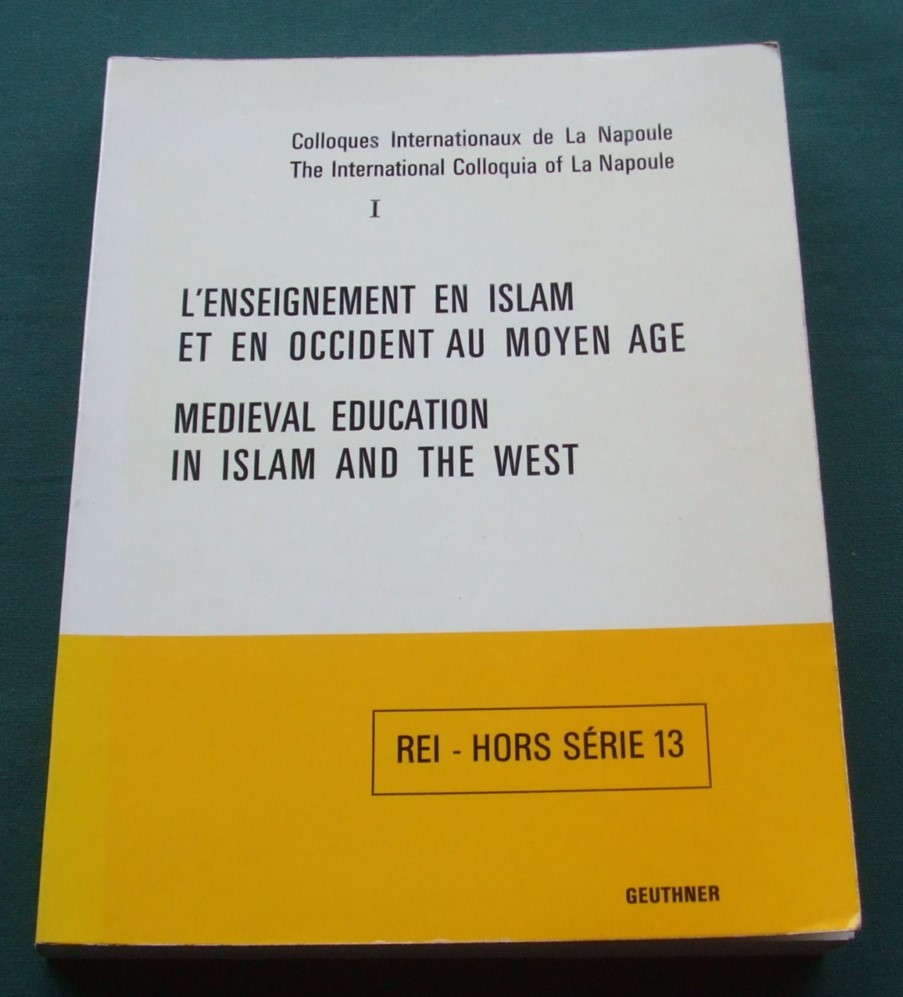 Image for L' enseignement en Islam et en Occident au Moyen Age. Medieval Education in Islam and the West.